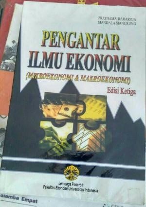 PENGANTAR ILMU EKONOMI (Mikroekonomi & Makroekonomi) Edisi ketiga