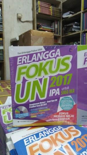 FOKUS UN SMA/MA IPA Tahun 2017 +CD Penerbit ERLANGGA
