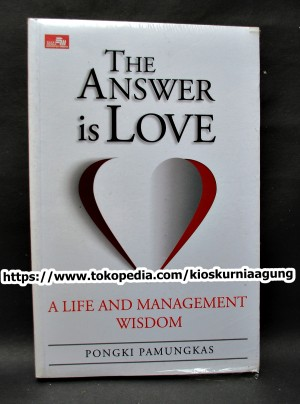 the answer is love - a life and management wisdom - pongki pamungkas