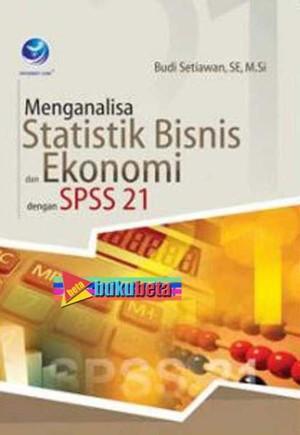 Menganalisa Statistik Bisnis Dan Ekonomi Dengan SPSS 21 Diskon