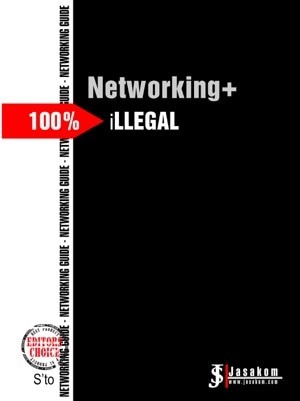 Networking+ 100% iLLEGAL : NETWORKING GUIDE