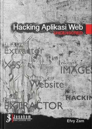 Hacking Aplikasi Web : Uncensored