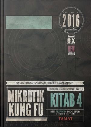 Mikrotik Kung Fu : Kitab 4 (2016)