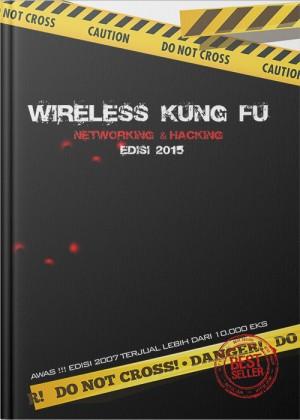 Wireless Kung Fu : Networking & Hacking Edisi 2015