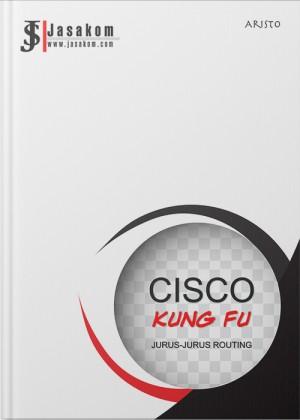 Cisco Kung Fu : Jurus-Jurus Routing