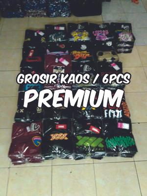 Grosir Kaos Distro Premium Khsus Reseller Minimum 6pcs