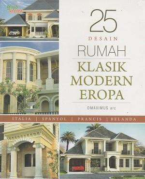 25 Desain Rumah Klasik Modern Eropa & Jual 25 Desain Rumah Klasik Modern Eropa - Juara Buku | Tokopedia