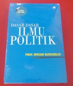 Buku Dasar-Dasar Ilmu Politik/Miriam Budiharjo/Gramedia
