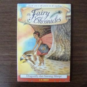 The Fairy Chronicles Dragonfly dan Sawang Mimpi - J .H. Sweet