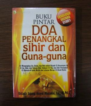 Buku Pintar Doa Penangkal Sihir dan Guna-Guna - Ustadz Jajang Aisyul M