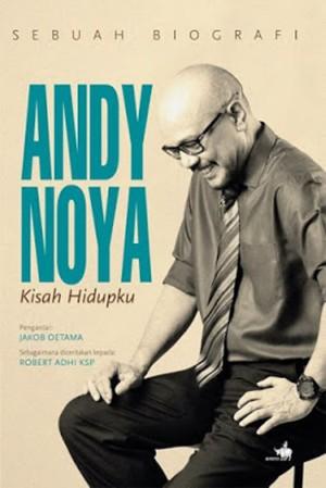 Andy F. Noya - Kisah Hidupku