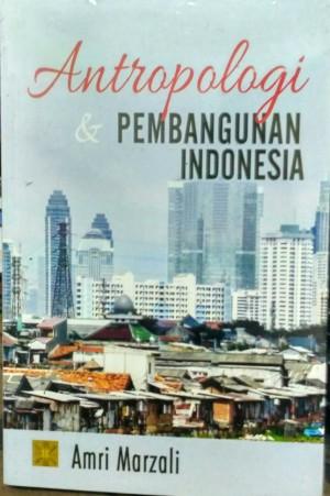 ANTROPOLOGI & PEMBANGUNAN INDONESIA