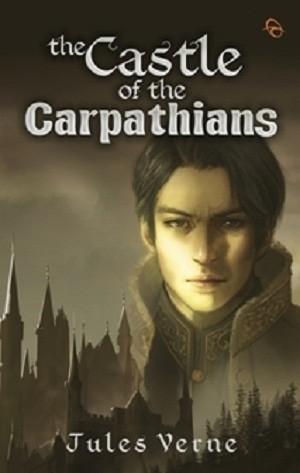 THE CASTLE OF THE CARPATHIANS -JULES VERNE