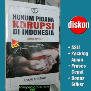 Hukum Pidana Korupsi di Indonesia - Adami Chazawi