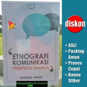 Etnografi Komunikasi Persfektif Bahasa - Dadang S Anshori