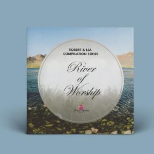 Robert & Lea – River of Worship (CD)