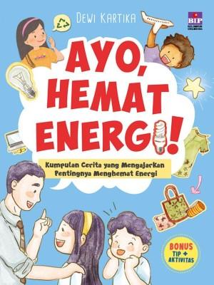Jual Ayo Hemat Energi Kumpulan Cerita Yg Mengajarkan Pentingnya Hemat Jakarta Barat Bukugalileo Tokopedia