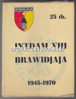 INTDAM VIII BRAWIDJAJA - 25 TAHUN INTDAM VIII BRAWIDJAJA 1945-1970