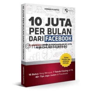 Buku 10 Juta Per Bulan Dari Facebook + Bonus Video Mentoring