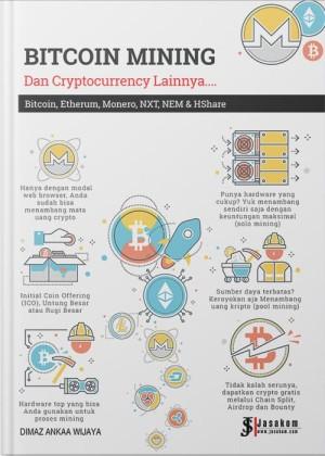 Bitcoin Mining : dan Cryptocurrency Lainnya