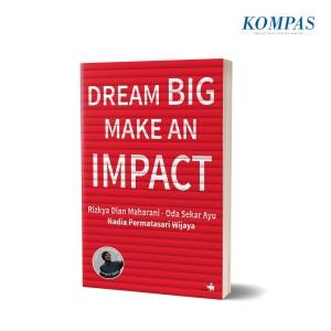 Dream Big Make an Impact