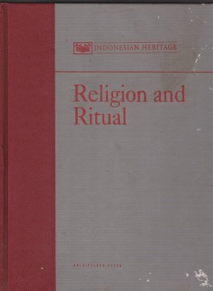Indonesia Heritage 9 : Religion And Ritual