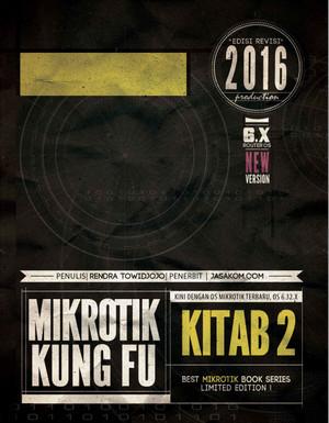 Mikrotik Kung Fu : Kitab 2 (Edisi Revisi 2016)