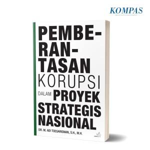 Pemberantasan Korupsi Dalam Proyek Strategis Nasional