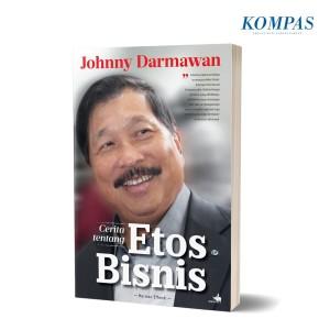 Johnny Darmawan – Cerita Tentang Etos Bisnis