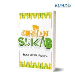 Obrolan Sukab – Seno Gumira Ajidarma