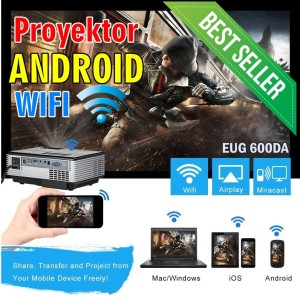 Proyektor wifi Projector Android Eug 600DA & TV Tuner 1500 Lumens