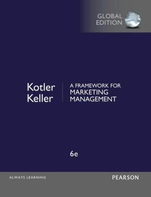 A Framework for Marketing Management ( 6th Edition ) - eBook