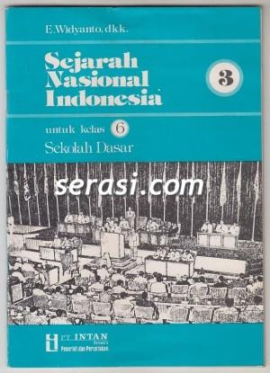 E. WIDYANTO - SEJARAH NASIONAL INDONESIA 3 UNTUK KELAS 6 SEKOLAH DASAR