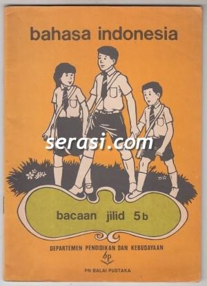 BALAI PUSTAKA - BAHASA INDONESIA PELAJARAN BAHASA JILID 5B