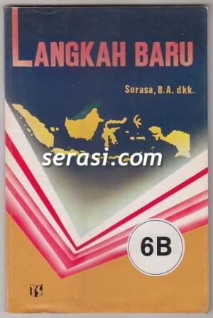 SURASA BA - LANGKAH BARU PELAJARAN BAHASA INDONESIA JILID 6B