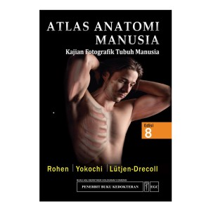 EGC Atlas Anatomi Manusia Kajian Fotografik Tubuh Manusia Edisi 8