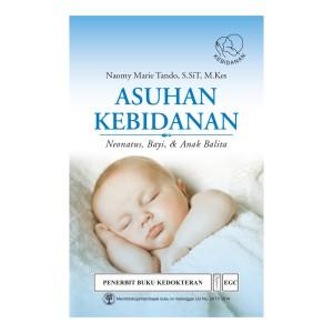 EGC Asuhan Kebidanan Neonatus, Bayi & Anak Balita
