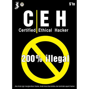 CEH (Certified Ethical Hacker) : 200% illegal