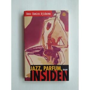 Jazz Parfum Dan Insiden by Seno Gumira Ajidarma