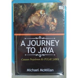 A Journey To Java Catatan-Perjalanan Ke Pulau Jawa