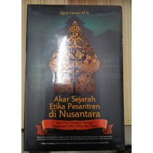 Akar Sejarah Etika Pesantren di Nusantara