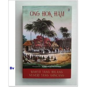 Wahyu Yang Hilang Negeri Yang Goncang by Ong Hok Ham