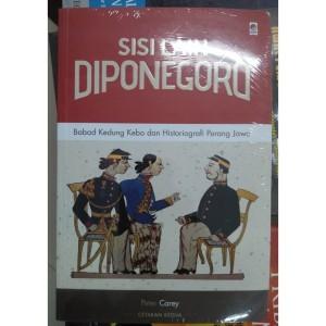 Sisi Lain Diponegoro Babad Kedung Kebo dan Historiagrafi Perang Jawa