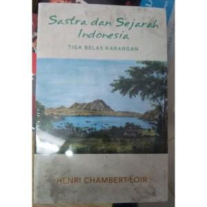 Sastra dan Sejarah Indonesia by Henri Chambert Loir