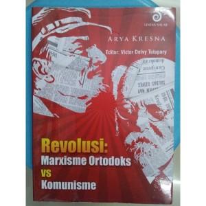 Revolusi Marxisme Ortodoks Vs Komun*sme