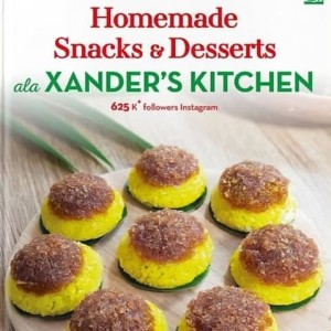 Homemade Snacks & Desserts ala Xander's kitchen Buku Resep Xanders