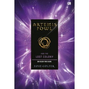 Artemis Fowl 5: The Lost Colony (Koloni yang Hilang) by Eoin Colfer