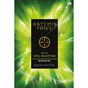 Artemis Fowl 4: and The Opal Deception (Muslihat Opal) by Eoin Colfer