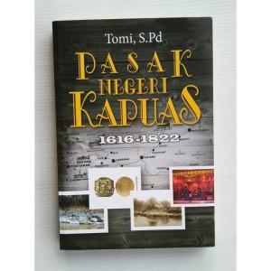 Pasak Negeri Kapuas 1616 - 1822