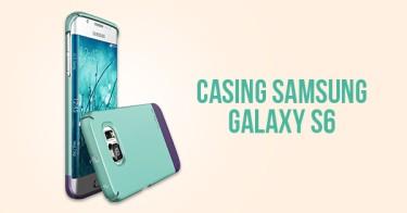 Casing Samsung Galaxy S6